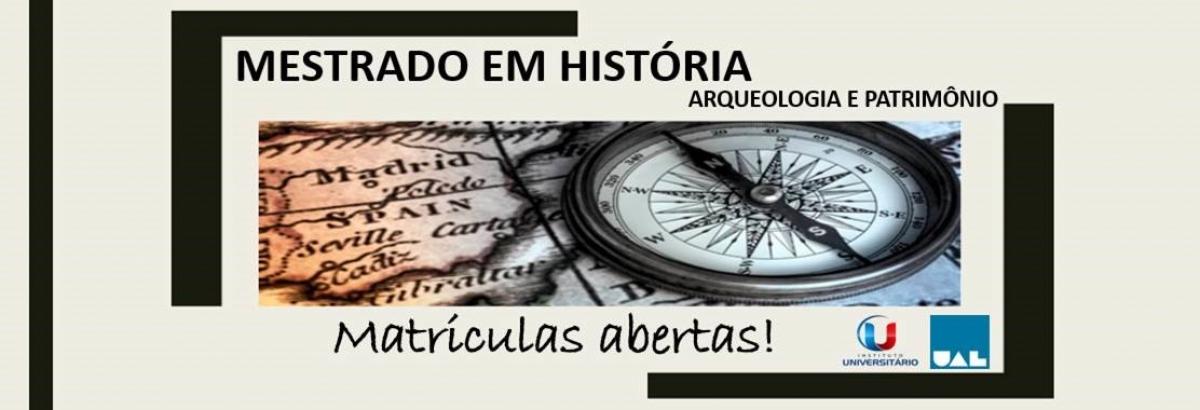 Mestrado em História, Arqueologia e Patrimônio